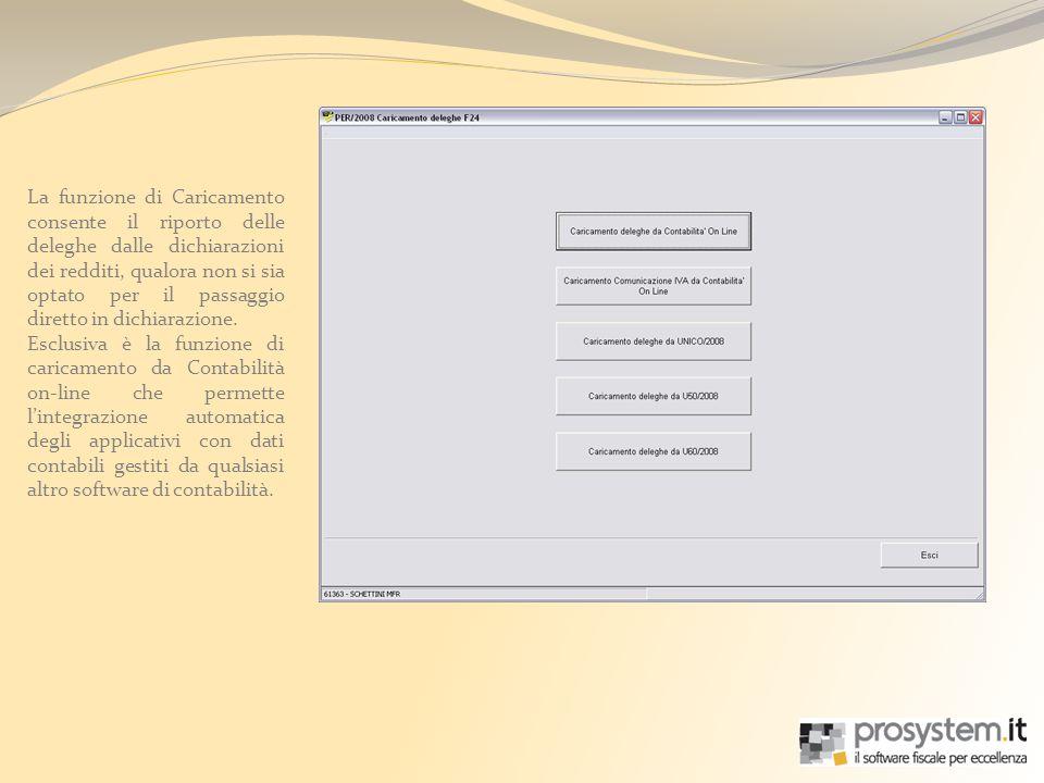 La funzione di Caricamento consente il riporto delle deleghe dalle dichiarazioni dei redditi, qualora non si sia optato per il passaggio diretto in dichiarazione.
