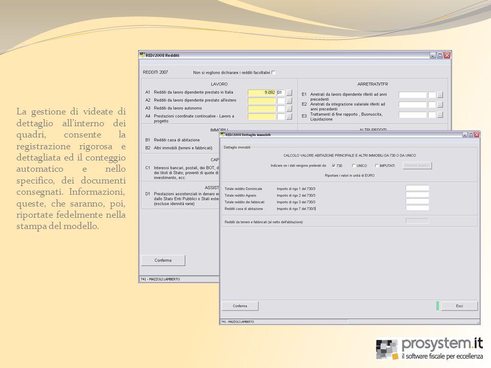 La gestione di videate di dettaglio allinterno dei quadri, consente la registrazione rigorosa e dettagliata ed il conteggio automatico e nello specifico, dei documenti consegnati.