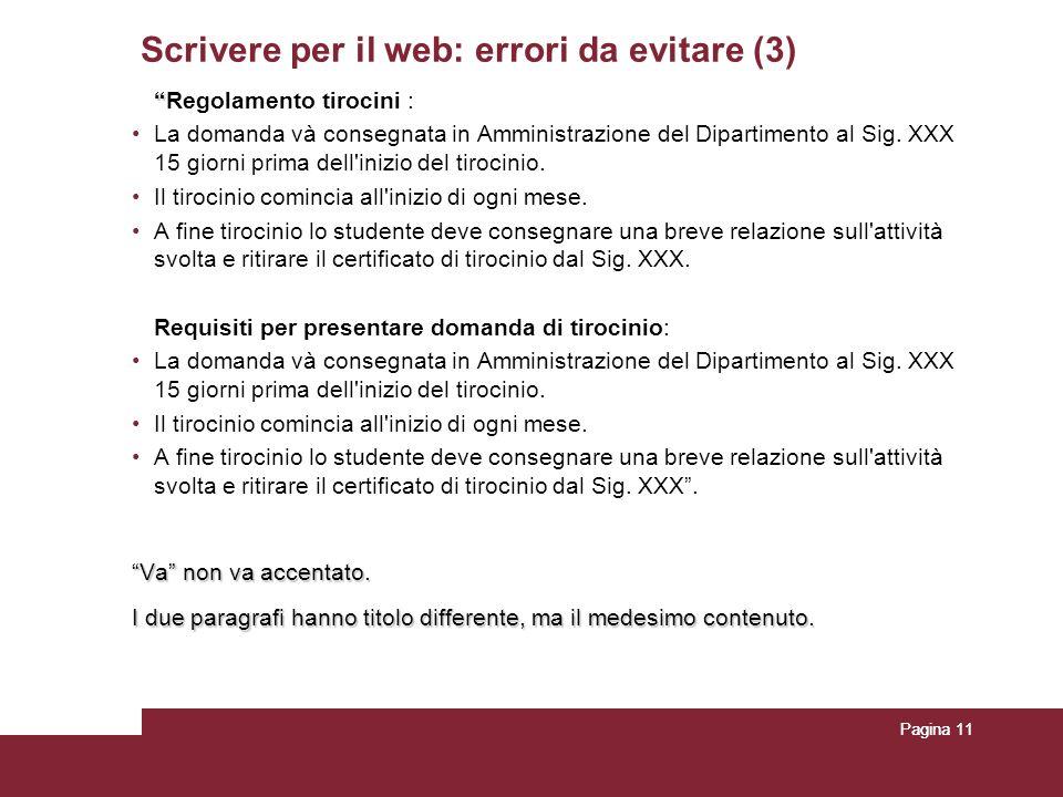 Pagina 11 Scrivere per il web: errori da evitare (3) Regolamento tirocini : La domanda và consegnata in Amministrazione del Dipartimento al Sig. XXX 1