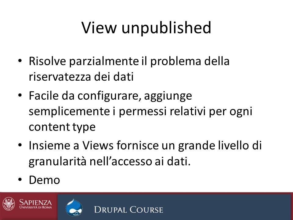 View unpublished Risolve parzialmente il problema della riservatezza dei dati Facile da configurare, aggiunge semplicemente i permessi relativi per og