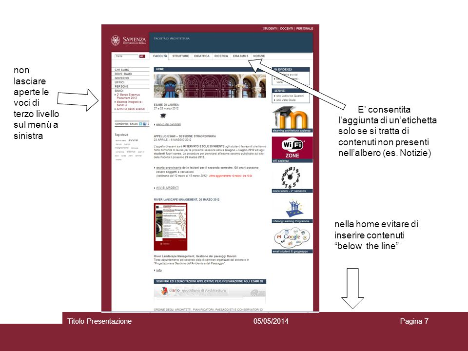 05/05/2014Titolo PresentazionePagina 7 1. non aggiungere voci sul menù di primo l E consentita laggiunta di unetichetta solo se si tratta di contenuti
