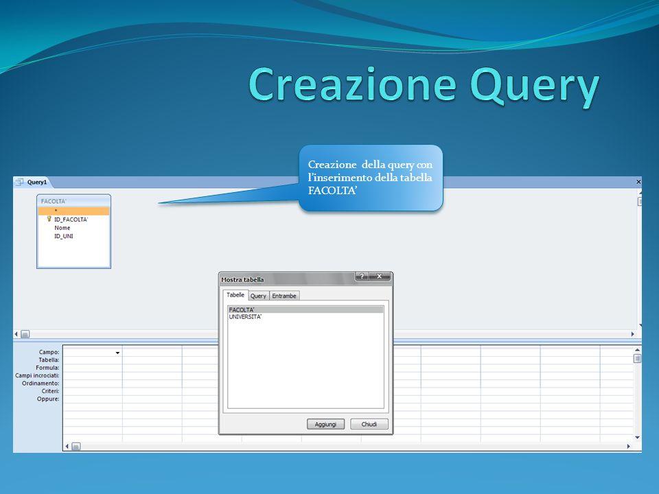 Creazione della query con linserimento della tabella FACOLTA