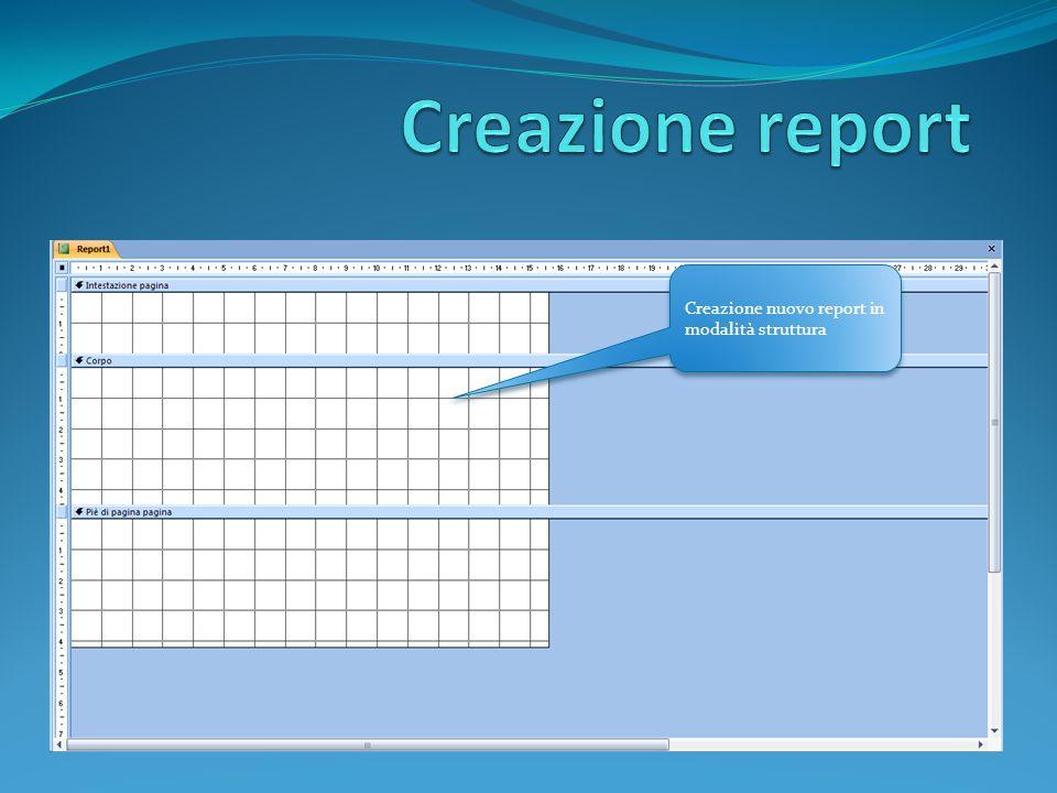 Creazione nuovo report in modalità struttura