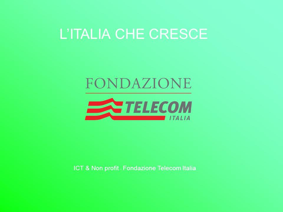 LITALIA CHE CRESCE ICT & Non profit - Fondazione Telecom Italia
