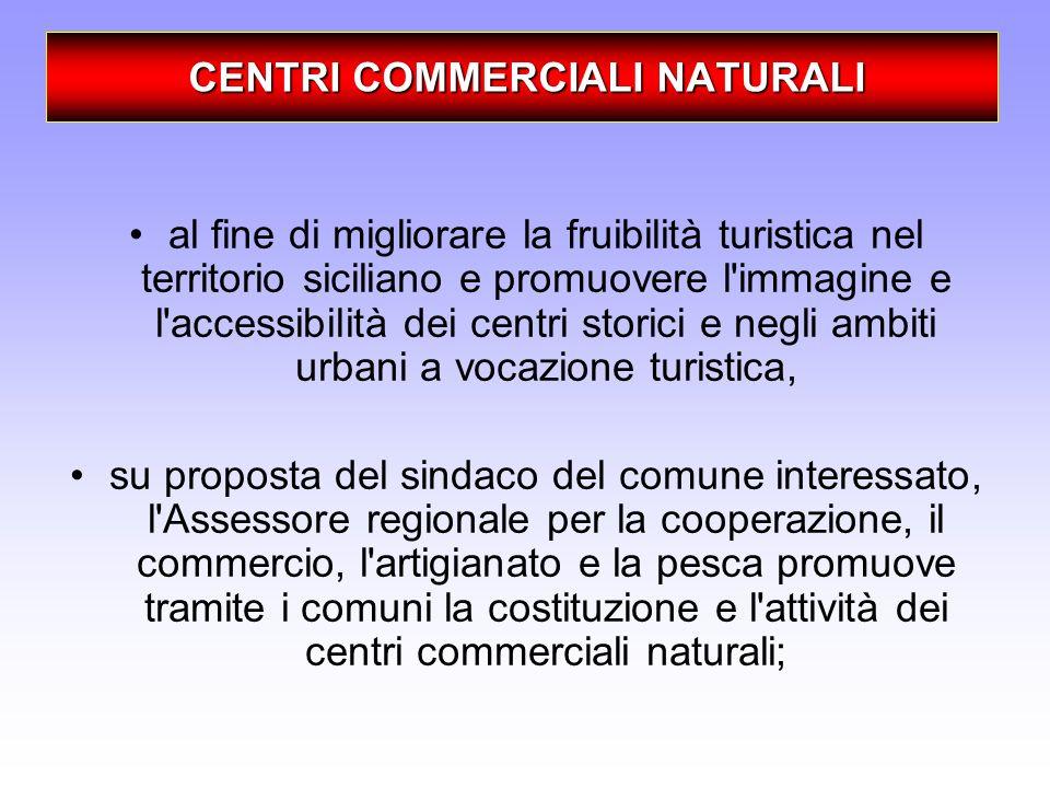 CENTRI COMMERCIALI NATURALI CENTRI COMMERCIALI NATURALI al fine di migliorare la fruibilità turistica nel territorio siciliano e promuovere l'immagine