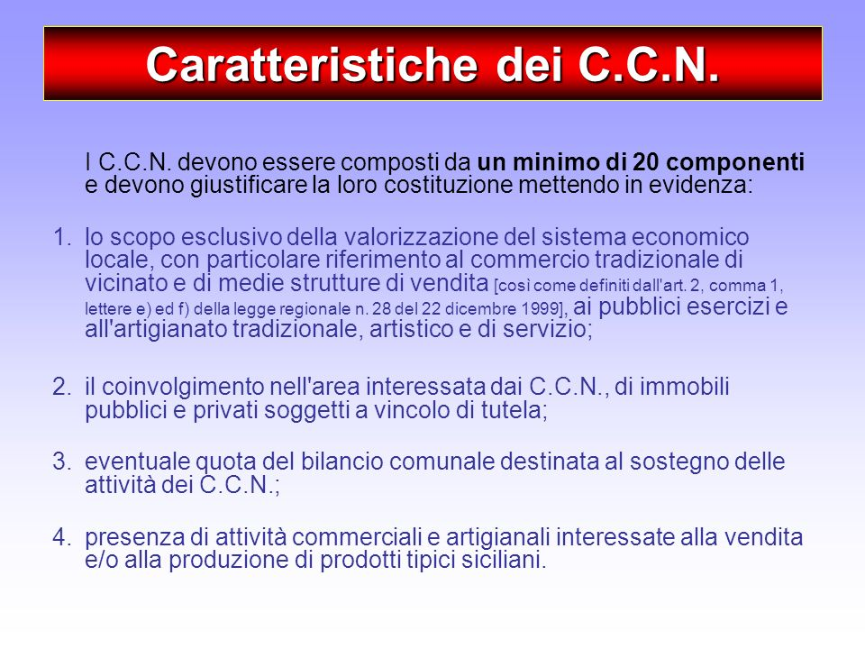 Caratteristiche dei C.C.N. I C.C.N. devono essere composti da un minimo di 20 componenti e devono giustificare la loro costituzione mettendo in eviden