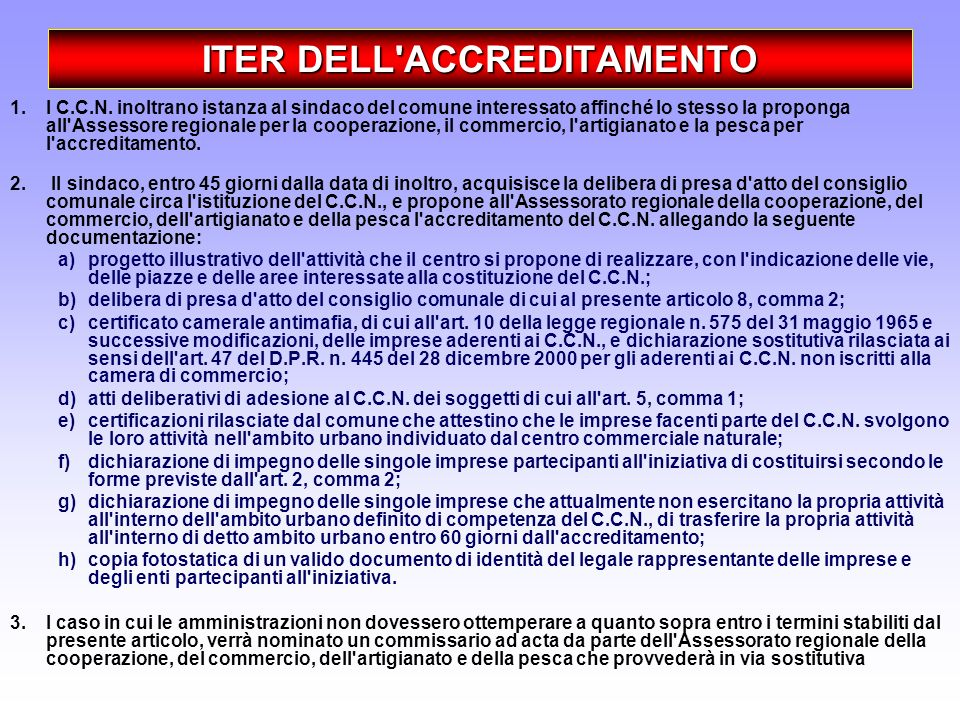 ITER DELL'ACCREDITAMENTO 1.I C.C.N. inoltrano istanza al sindaco del comune interessato affinché lo stesso la proponga all'Assessore regionale per la