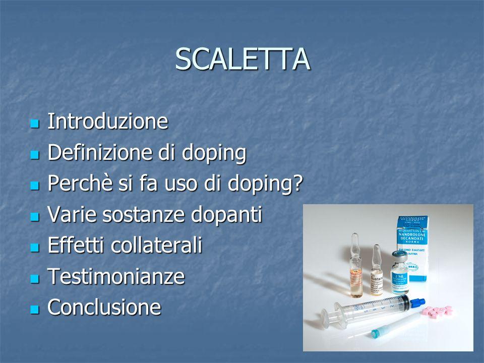 SCALETTA Introduzione Introduzione Definizione di doping Definizione di doping Perchè si fa uso di doping? Perchè si fa uso di doping? Varie sostanze