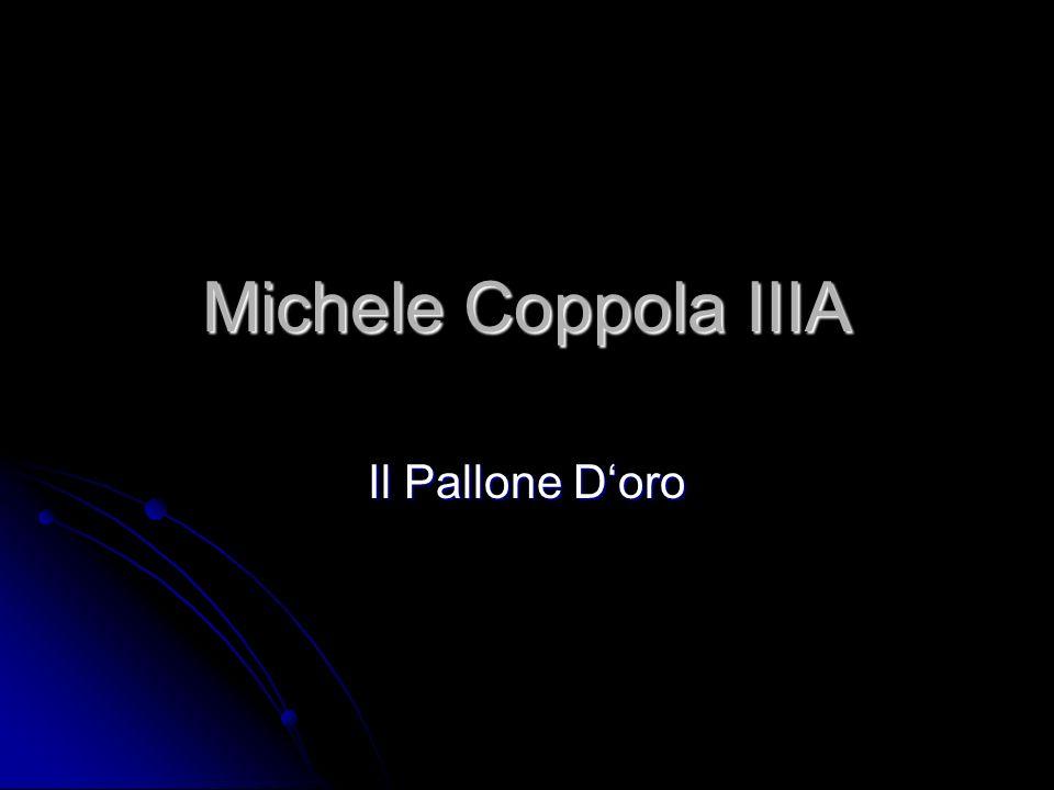Michele Coppola IIIA Il Pallone Doro
