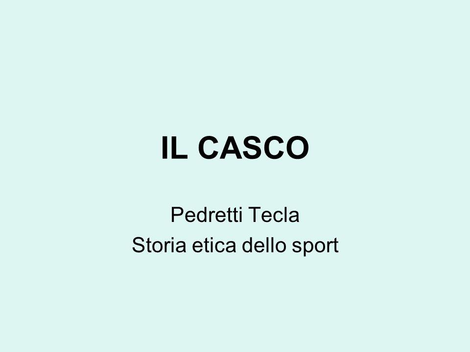 IL CASCO Pedretti Tecla Storia etica dello sport