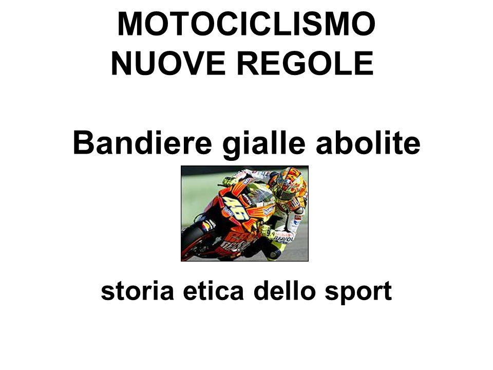 MOTOCICLISMO NUOVE REGOLE Bandiere gialle abolite storia etica dello sport