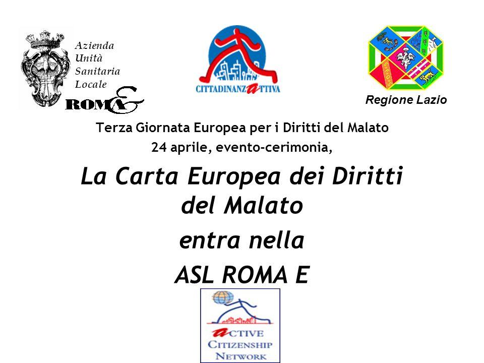 Terza Giornata Europea per i Diritti del Malato 24 aprile, evento-cerimonia, La Carta Europea dei Diritti del Malato entra nella ASL ROMA E Azienda Unità Sanitaria Locale Regione Lazio