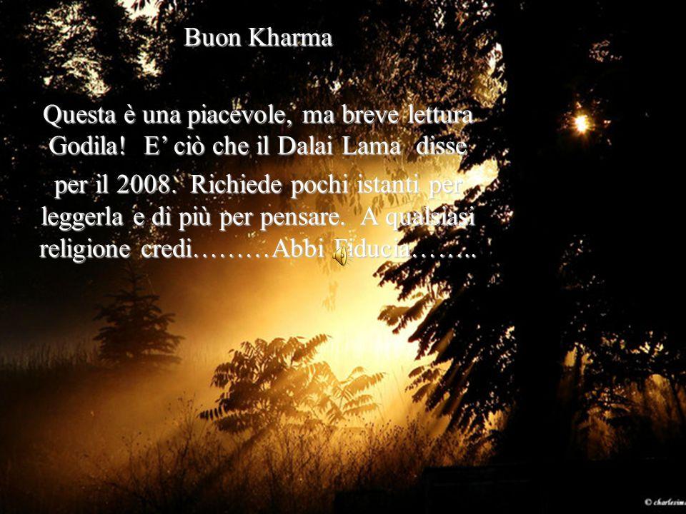 Buon Kharma Questa è una piacevole, ma breve lettura Godila! E ciò che il Dalai Lama disse per il 2008. Richiede pochi istanti per leggerla e di più p