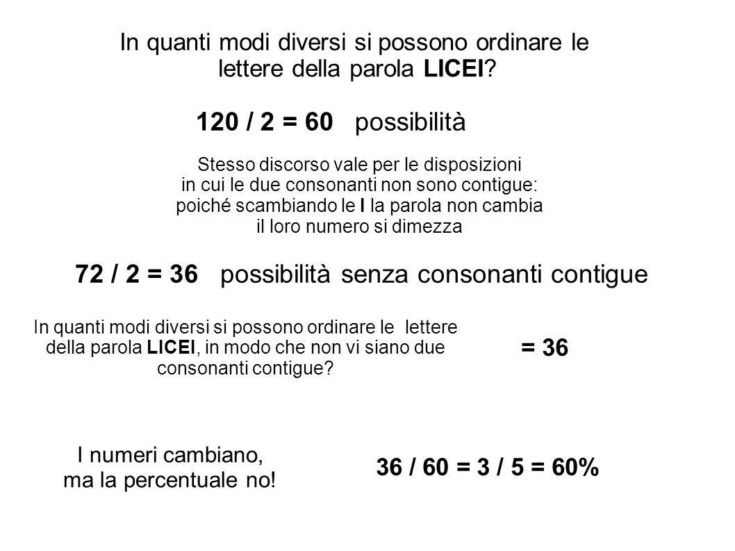 In quanti modi diversi si possono ordinare le lettere della parola LICEI? Stesso discorso vale per le disposizioni in cui le due consonanti non sono c