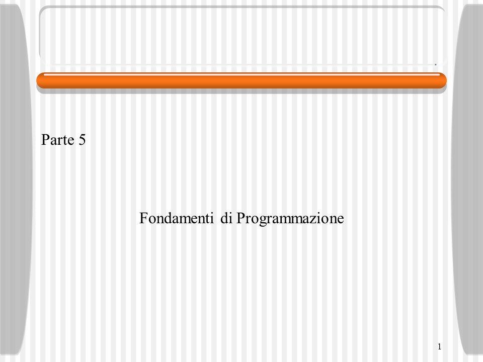 1 Parte 5 Fondamenti di Programmazione