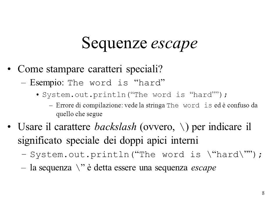 8 Sequenze escape Come stampare caratteri speciali.
