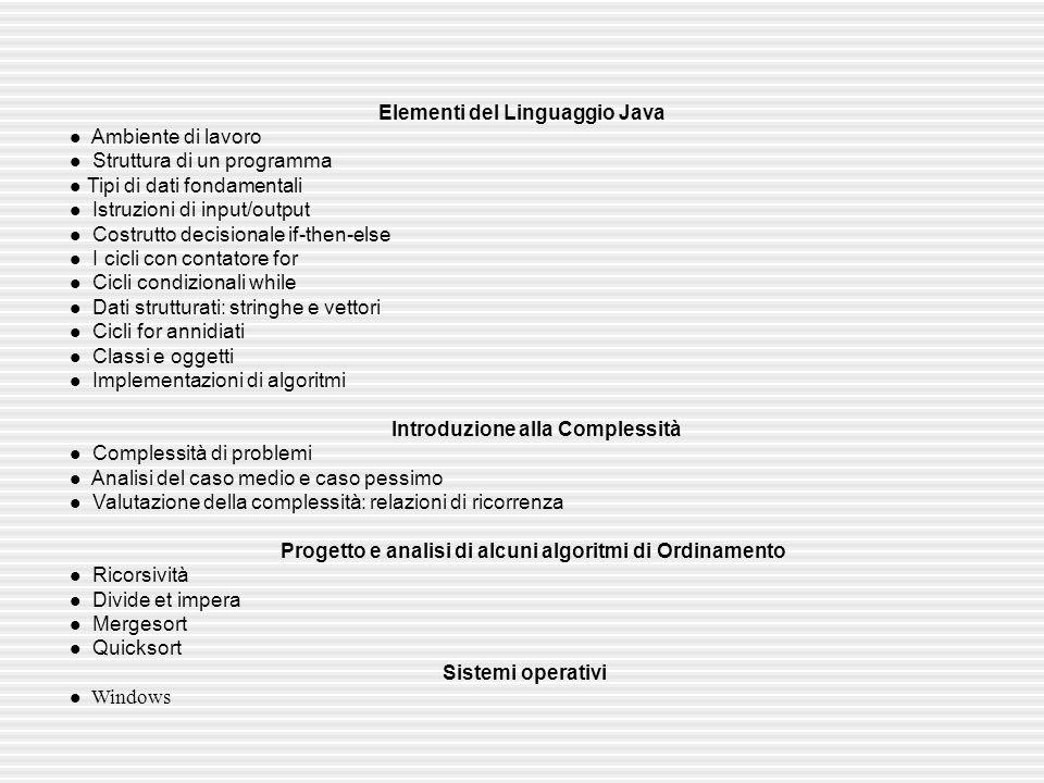 LIBRI DI TESTO Gocce di Java Unintroduzione alla programmazione procedurale ed orientata agli oggetti.