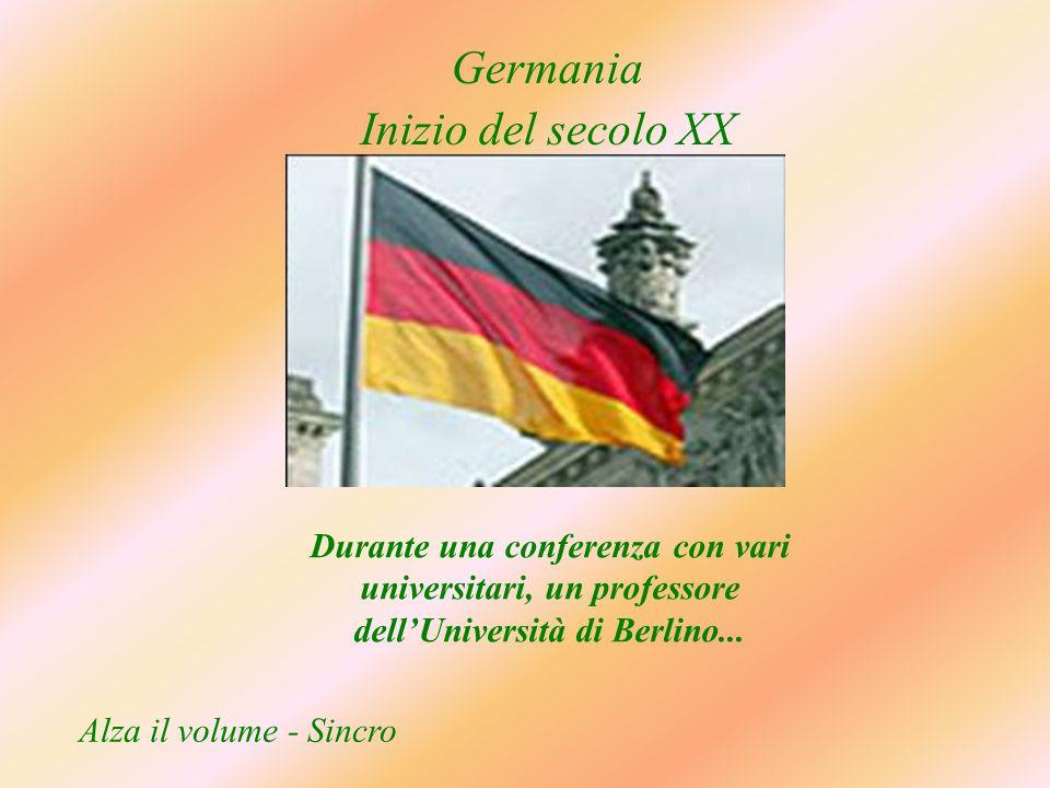 Durante una conferenza con vari universitari, un professore dellUniversità di Berlino...