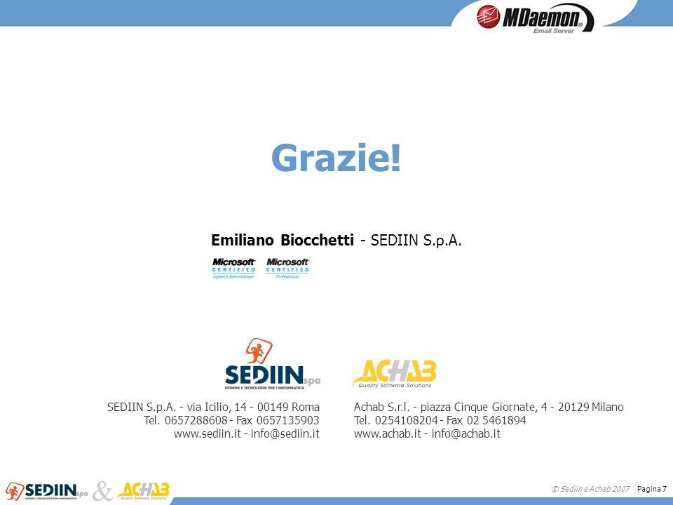 © Sediin e Achab 2007 Pagina 7 Grazie. Emiliano Biocchetti - SEDIIN S.p.A.