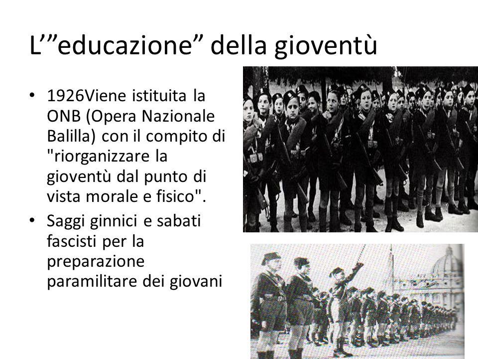 Leducazione della gioventù 1926Viene istituita la ONB (Opera Nazionale Balilla) con il compito di