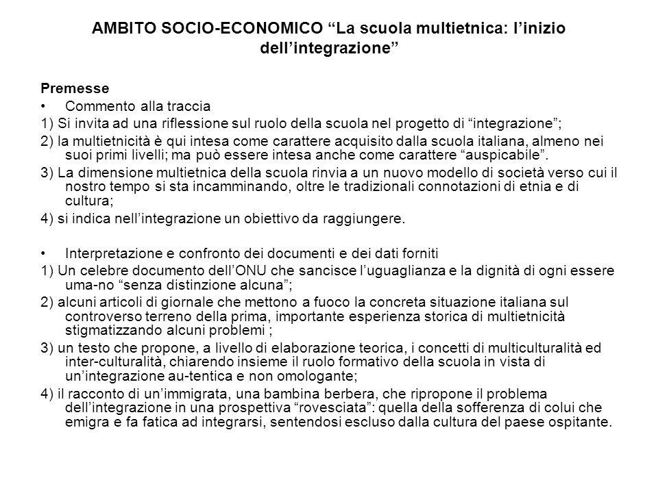 AMBITO SOCIO-ECONOMICO La scuola multietnica: linizio dellintegrazione Premesse Commento alla traccia 1) Si invita ad una riflessione sul ruolo della