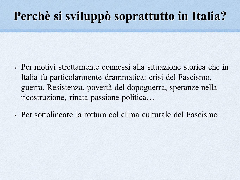 Perchè si sviluppò soprattutto in Italia? Per motivi strettamente connessi alla situazione storica che in Italia fu particolarmente drammatica: crisi