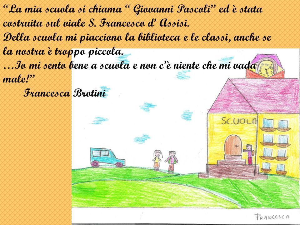 La mia scuola si chiama Giovanni Pascoli ed è stata costruita sul viale S.