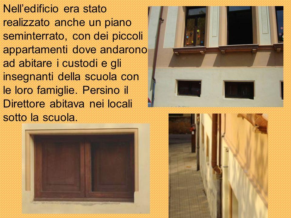 Nelledificio era stato realizzato anche un piano seminterrato, con dei piccoli appartamenti dove andarono ad abitare i custodi e gli insegnanti della scuola con le loro famiglie.