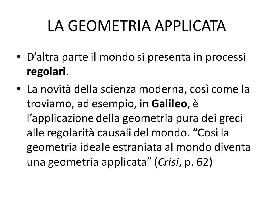 LA GEOMETRIA APPLICATA Daltra parte il mondo si presenta in processi regolari.