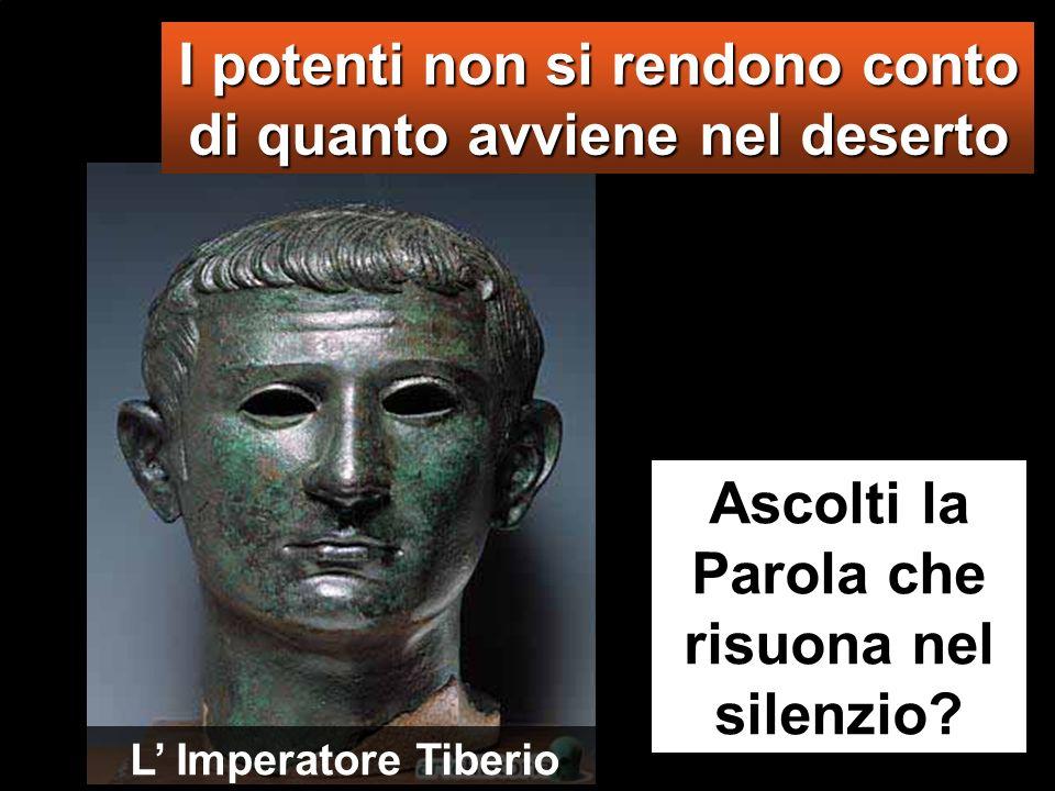 Lc 3,1-6 Nellanno quindicesimo dellimpero di Tiberio Cesare, mentre Ponzio Pilato era governatore della Giudea, Erode tetrarca della Galilea, e Filipp