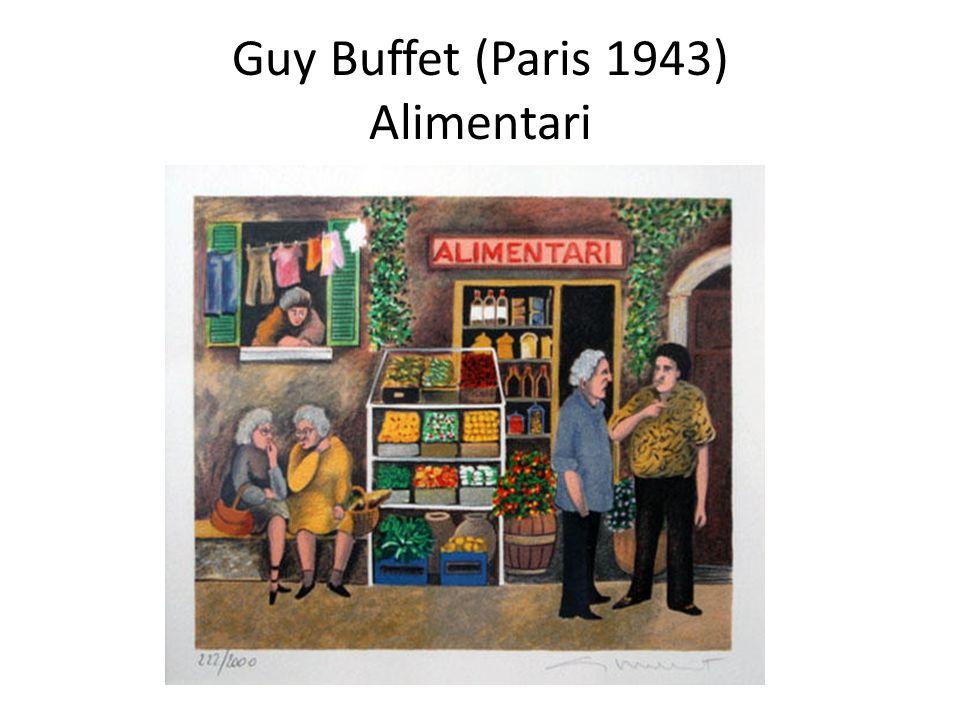 Guy Buffet (Paris 1943) Alimentari