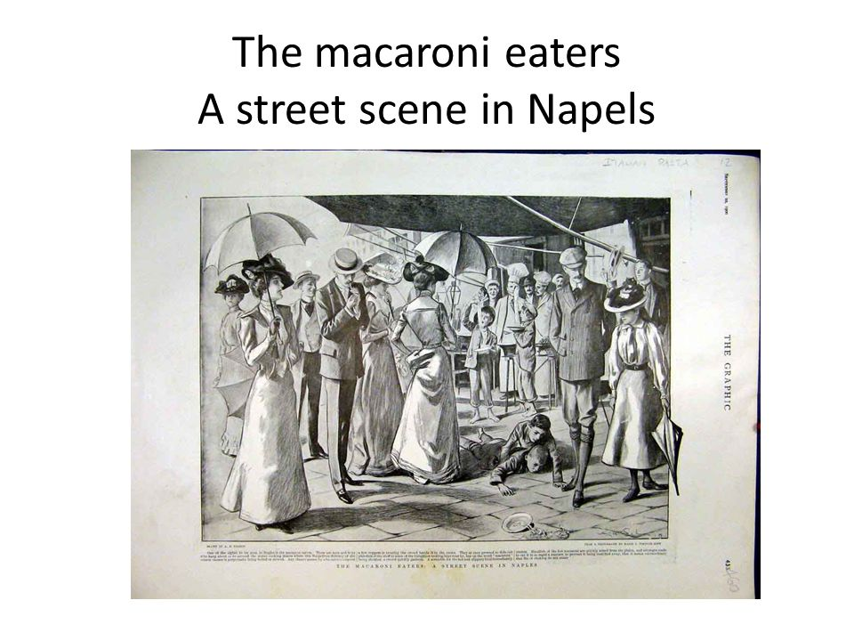 The macaroni eaters A street scene in Napels