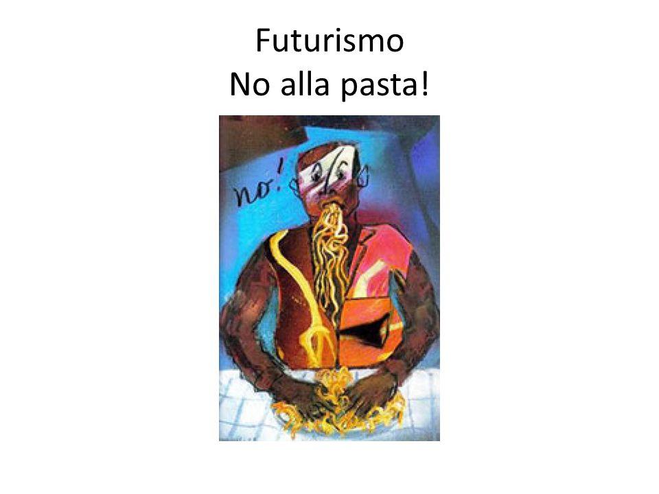 Futurismo No alla pasta!