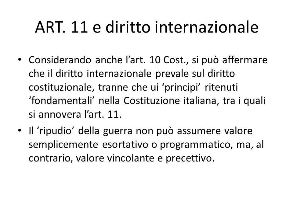 Solo in questo contesto lItalia può disporre delluso della forza, consentendo limitazioni di sovranità necessarie ad un ordinamento che assicuri la pa