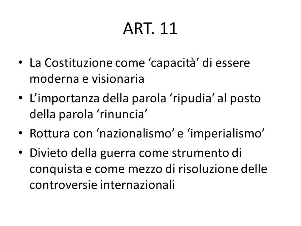 Art. 11 Cost. L'Italia ripudia la guerra come strumento di offesa alla libertà degli altri popoli e come mezzo di risoluzione delle controversie inter