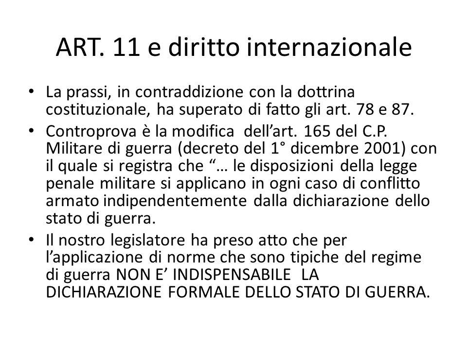 Ladozione di questi nuovi concetti e la partecipazione dellItalia ai conflitti pone serie questioni che vanno al di là dellart. 11. In particolare: –