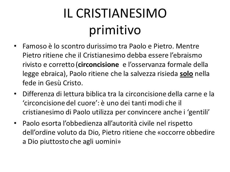 Famoso è lo scontro durissimo tra Paolo e Pietro. Mentre Pietro ritiene che il Cristianesimo debba essere lebraismo rivisto e corretto (circoncisione