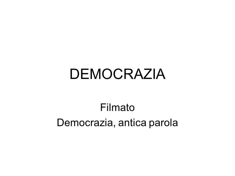 DEMOCRAZIA Filmato Democrazia, antica parola