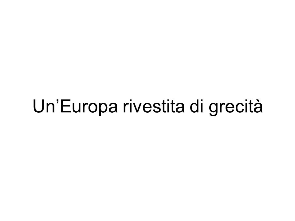 UnEuropa rivestita di grecità