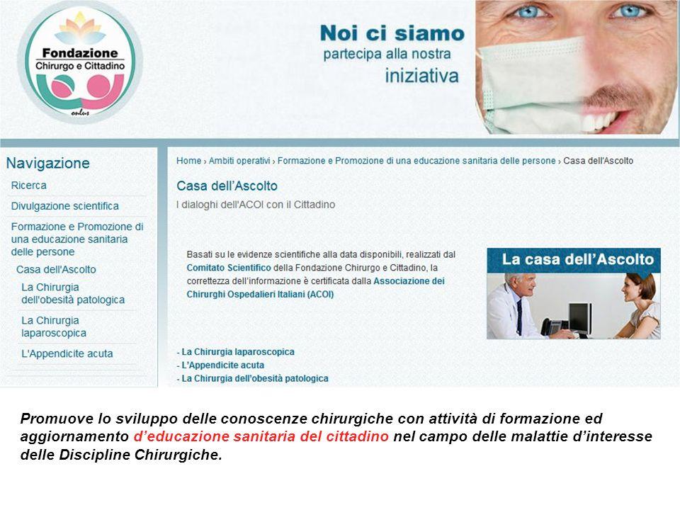 Promuove lo sviluppo delle conoscenze chirurgiche con attività di formazione ed aggiornamento deducazione sanitaria del cittadino nel campo delle mala