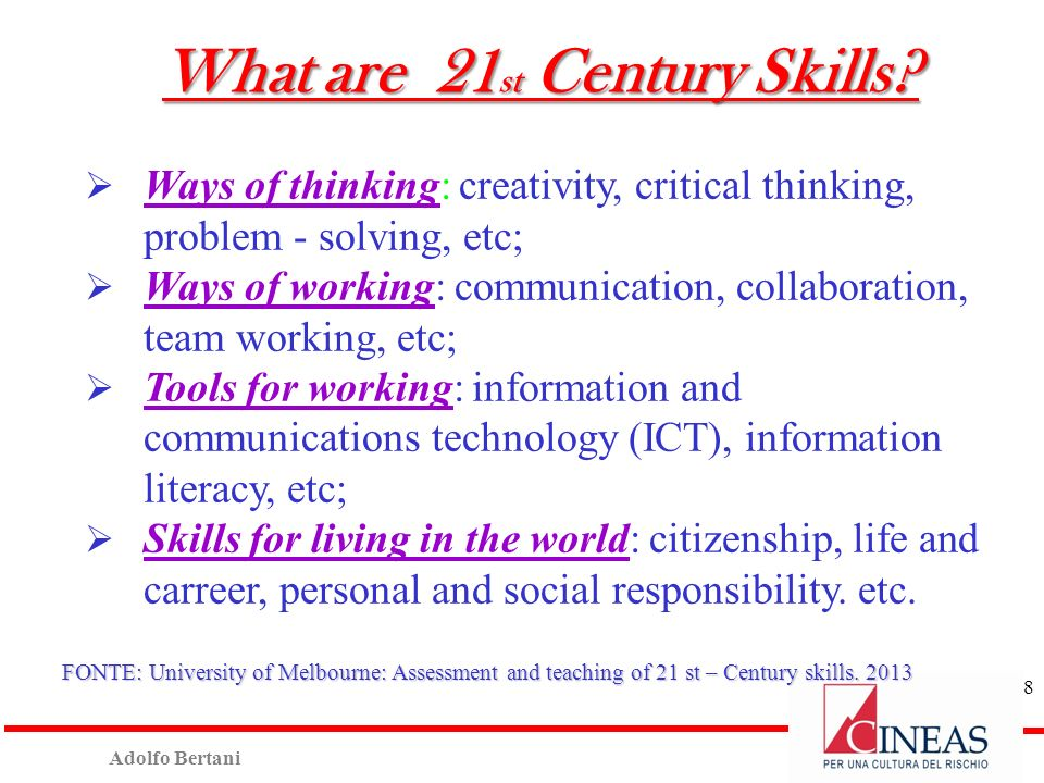 Adolfo Bertani 8 What are 21 st Century Skills.