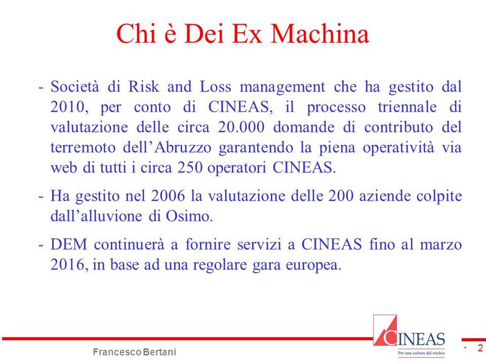 Francesco Bertani 3 La proposta: Valutatazione informatizzata integrata via web Dal censimento danni con una scheda AeDES web potrebbe discendere una completa gestione informatizzata di una calamità naturale.