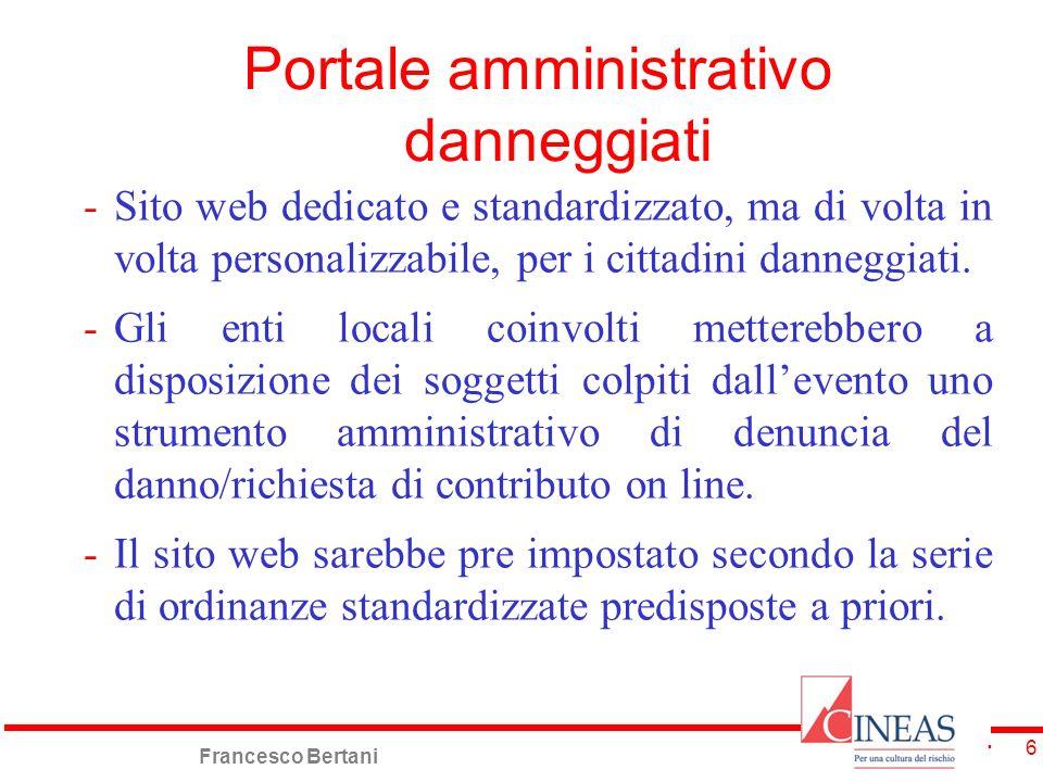 Francesco Bertani 6 Portale amministrativo danneggiati -Sito web dedicato e standardizzato, ma di volta in volta personalizzabile, per i cittadini dan
