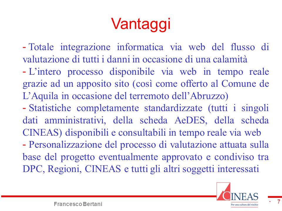 Francesco Bertani 7 Vantaggi - Totale integrazione informatica via web del flusso di valutazione di tutti i danni in occasione di una calamità - Linte