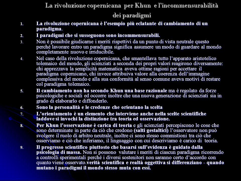 La rivoluzione copernicana per Khun e lincommensurabilità dei paradigmi 1. La rivoluzione copernicana è lesempio più eclatante di cambiamento di un pa