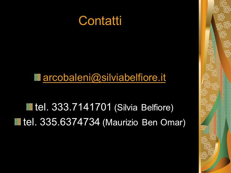 Contatti arcobaleni@silviabelfiore.it tel.333.7141701 (Silvia Belfiore) tel.