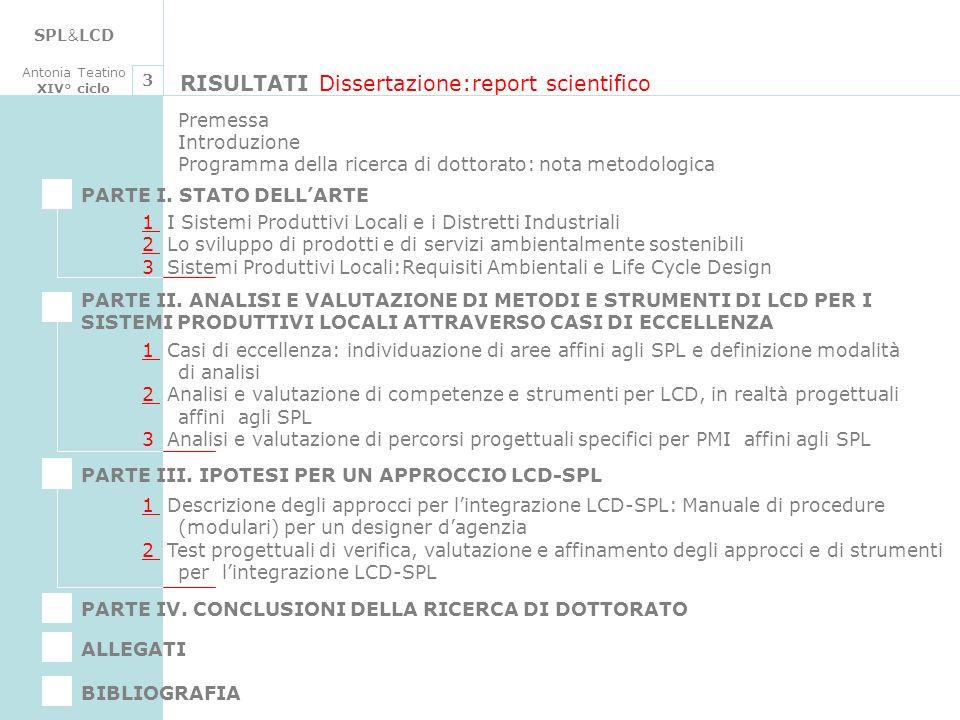 SPL & LCD Antonia Teatino XIV° ciclo RISULTATI Dissertazione:report scientifico 3 Premessa Introduzione Programma della ricerca di dottorato: nota met