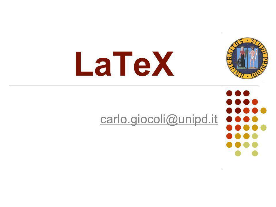 LaTeX - carlo.giocoli@unipd.it12 Struttura del codice (Documento) \begin{document} \maketitle % Produce effettivamente il titolo a partire dai comandi %\title, \author e \date \begin{abstract} % Questo è l inizio dell ambiente abstract .