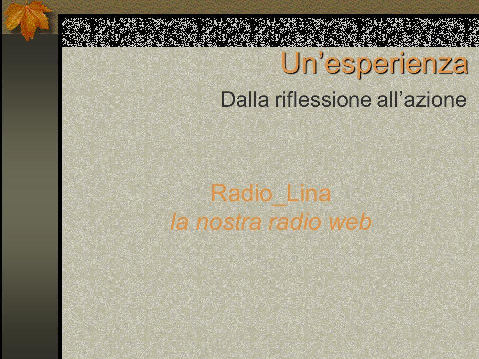 Unesperienza Dalla riflessione allazione Radio_Lina la nostra radio web