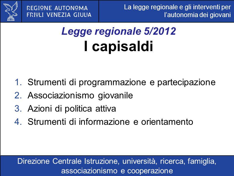 La legge regionale e gli interventi per lautonomia dei giovani Direzione Centrale Istruzione, università, ricerca, famiglia, associazionismo e coopera